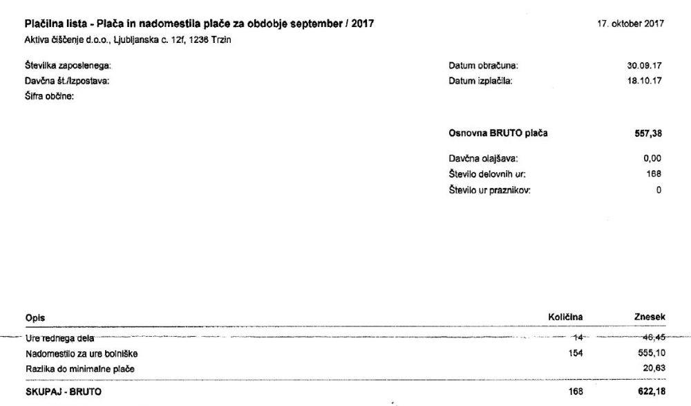 Plača delavca v rednem delovnem razmerju bruto 622,18 EUR in neto 406,74 EUR, ni iz tožbe, še